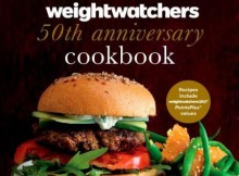Weight Watchers 50th Anniversary Cookbook - 280 Delicious Recipes for Every Meal